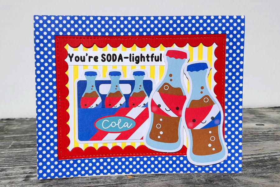 You're SODA-lightful